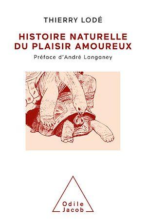 Téléchargez le livre :  Histoire naturelle du plaisir amoureux