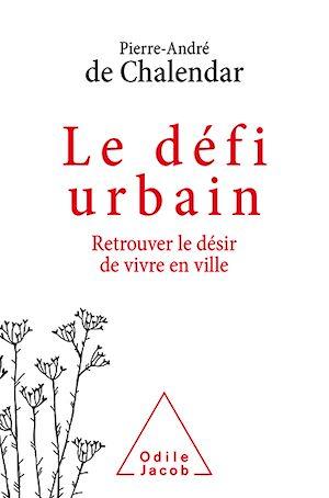 Téléchargez le livre :  Le Défi urbain