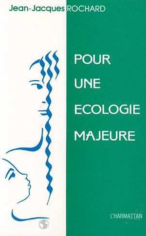 Téléchargez le livre :  Pour une écologie majeure