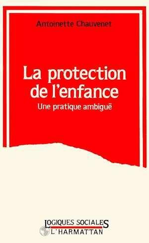 Téléchargez le livre :  LA PROTECTION DE L'ENFANCE