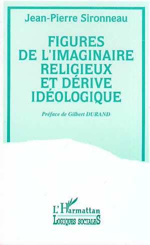 Téléchargez le livre :  Figures de l'imaginaire religieux et dérive idéologique