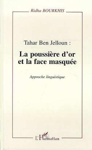 Téléchargez le livre :  Tahar Ben Jelloun : la poussière d'or et la face masquée