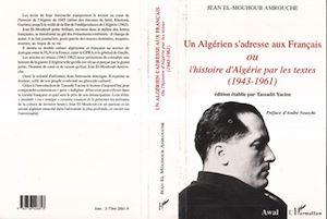 Téléchargez le livre :  Un Algérien s'adresse aux Français ou l'histoire d'Algérie par les textes (1943-1961)