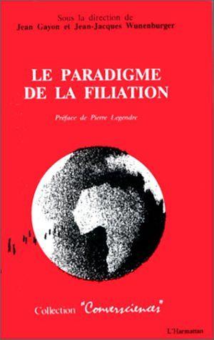 Téléchargez le livre :  La paradigme de la filiation