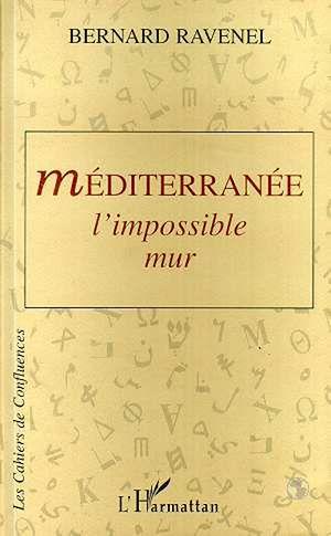 Téléchargez le livre :  Méditerranée: l'impossible mur