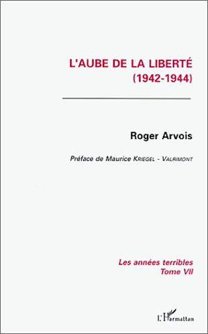 Téléchargez le livre :  L'aube de la liberté (1942-1944)