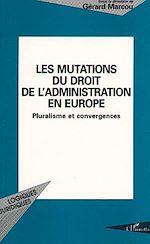 Télécharger le livre :  Les mutations du droit de l'administration en Europe