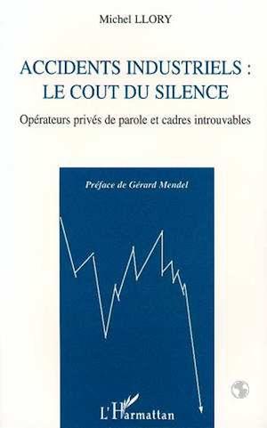 Téléchargez le livre :  Accidents industriels : le coût du silence