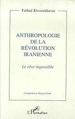 Télécharger le livre :  Anthropologie de la révolution iranienne