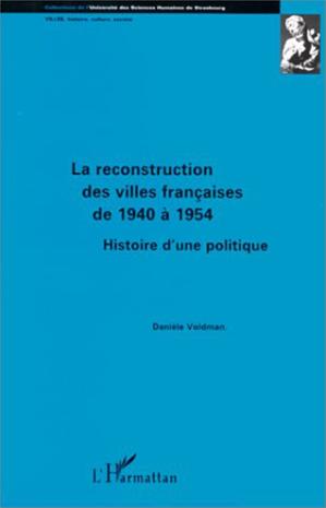 Téléchargez le livre :  La reconstruction des villes françaises de 1940 à 1954