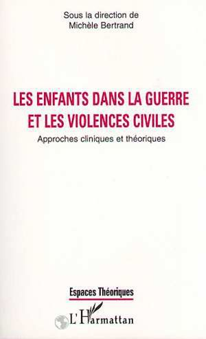 Téléchargez le livre :  LES ENFANTS DANS LA GUERRE ET LES VIOLENCES CIVILES