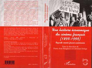 Téléchargez le livre :  HISTOIRE (UNE) ECONOMIQUE DU CINEMA FRANÇAIS (1985-1995)