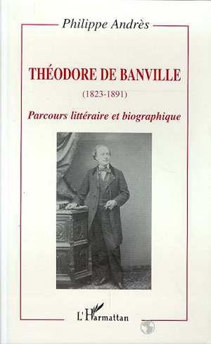 Téléchargez le livre :  Théodore de Banville (1823-1891)