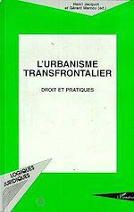Télécharger le livre :  L'urbanisme Transfrontalier