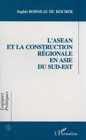 Téléchargez le livre :  L'asean et la Construction Régionale en Asie du Sud-Est
