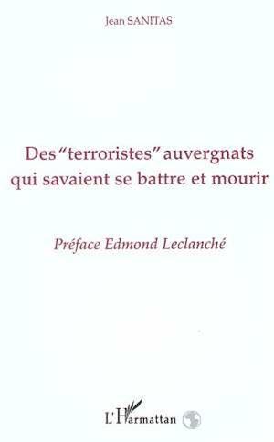 """Téléchargez le livre :  Des """" Terroristes """" auvergnats qui savaient se battre et mourir"""