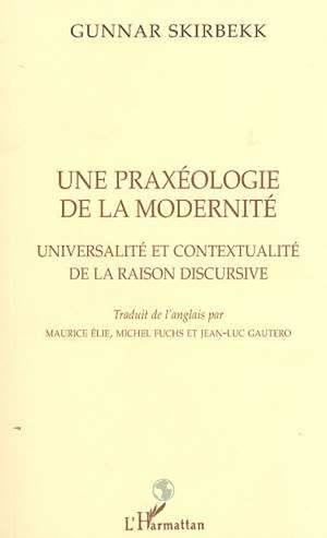 Téléchargez le livre :  PRAXÉOLOGIE (UNE) DE LA MODERNITÉ