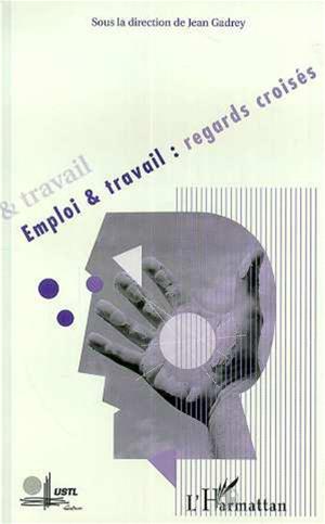 Téléchargez le livre :  EMPLOI ET TRAVAIL : REGARDS CROISES