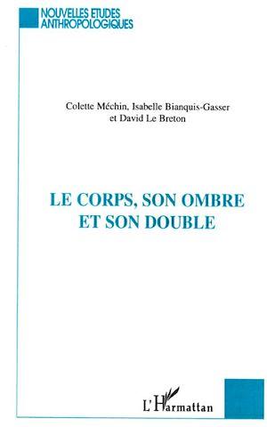 Téléchargez le livre :  LE CORPS, SON OMBRE ET SON DOUBLE