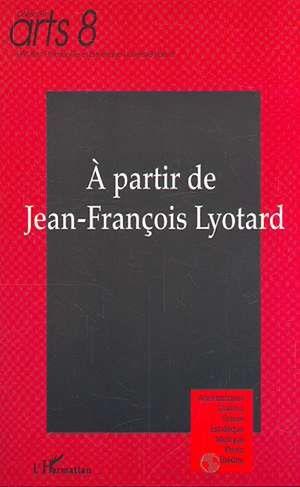 Téléchargez le livre :  A partir de Jean-François Lyotard