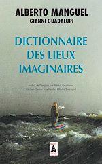 Télécharger le livre :  Dictionnaire des lieux imaginaires