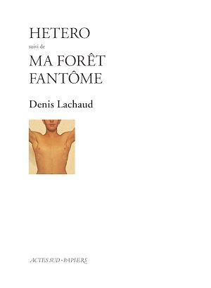 Téléchargez le livre :  Hetero suivi de : Ma forêt fantôme