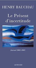 Télécharger le livre :  Le Présent d'incertitude