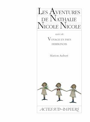 Téléchargez le livre :  Les Aventures de Nathalie Nicole suivi de Voyage en pays herblinois