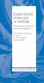 Télécharger le livre :  Carlo Gozzi, écrits sur le théâtre