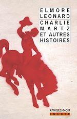 Télécharger le livre :  Charlie Martz et autres histoires