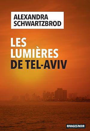 Téléchargez le livre :  Les Lumières de Tel Aviv