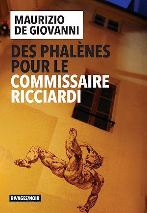 Téléchargez le livre :  Des phalènes pour le commissaire Ricciardi