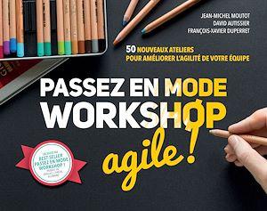 Téléchargez le livre :  Passez en mode workshop agile !