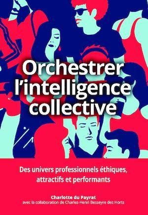 Téléchargez le livre :  Orchestrer l'intelligence collective