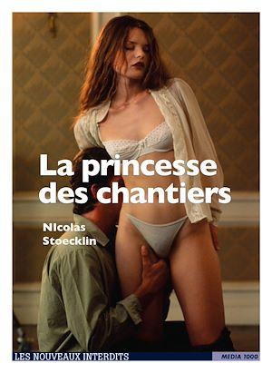 Téléchargez le livre :  La Princesse des Chantiers