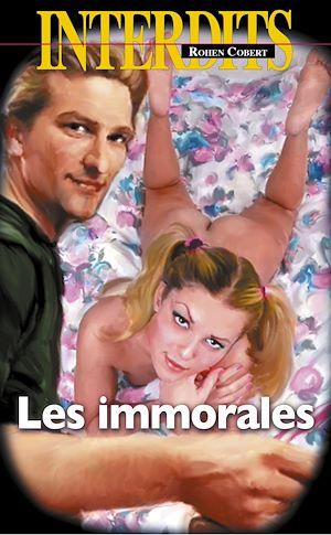 Téléchargez le livre :  Les immorales