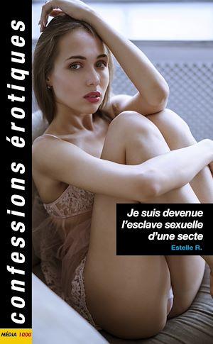 Téléchargez le livre :  Je suis devenue l'esclave sexuelle d'une secte