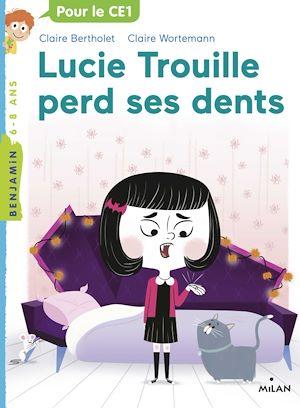 Téléchargez le livre :  Lucie Trouille perd ses dents