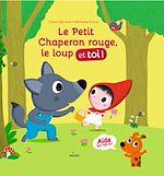 Télécharger cet ebook : Le Petit Chaperon rouge, le Loup et Toi !