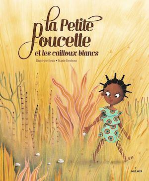 Téléchargez le livre :  La Petite Poucette et les Cailloux blancs