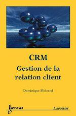 Télécharger cet ebook : CRM, gestion de la relation client