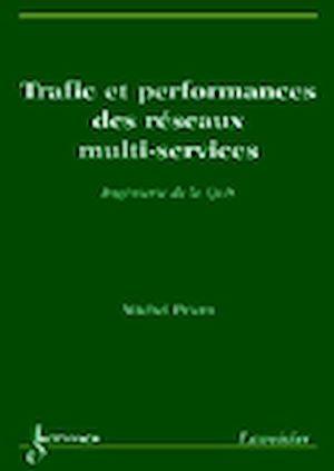 Téléchargez le livre :  Trafic et performances des réseaux multi-services