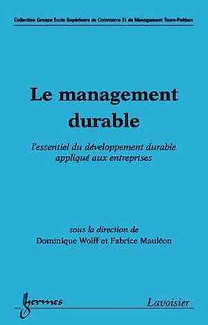 Téléchargez le livre :  Le management durable : l'essentiel du développement durable appliqué aux entreprises