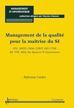 Télécharger cet ebook : Management de la qualité pour la maîtrise du SI : ITIL, SPiCE, CMMi, CObIT, ISO17799, BS 7799, MDA, Six Sigma et IT Gouvernance