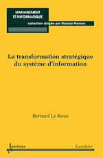 Télécharger le livre :  La transformation stratégique du système d'information