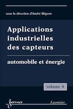 Télécharger le livre :  Applications industrielles des capteurs, volume 4. Automobile et énergie