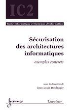Télécharger le livre :  Sécurisation des architectures informatiques. Exemples concrets