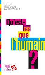 Télécharger le livre :  Qu'est ce que l'humain ?