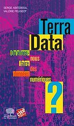 Télécharger cet ebook : Terra Data Qu'allons-nous faire des données numériques ?