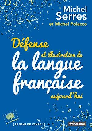 Téléchargez le livre :  Défense et illustration de la langue française, aujourd'hui